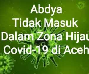 Abdya Tidak Masuk Dalam Zona Hijau Covid-19 di Aceh