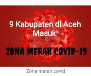 9 Kabupaten Masuk Zona Merah Covid-19 di Aceh