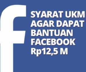 Facebook Beri Bantuan untuk UKM Indonesia Rp 12,5 Miliar, Ini Cara Mendapatkannya